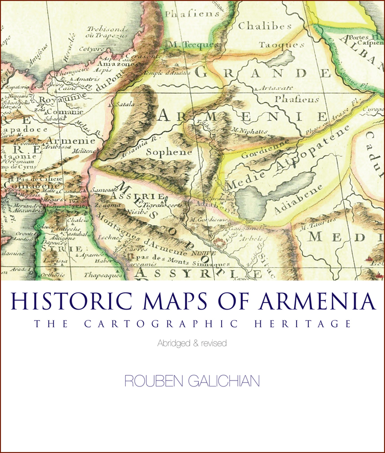 Historic Maps of Armenia: The Cartographic Heritage (Abridged and ...